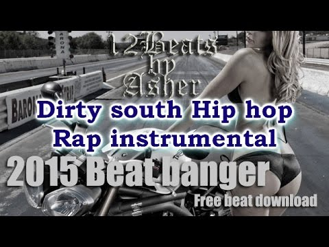 Dirty south Hip hop rap Instrumental 2015