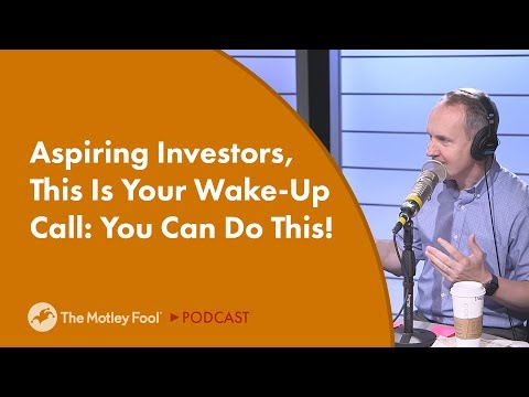 Aspiring Investors, This Is Your Wake-Up Call: You Can Do This!