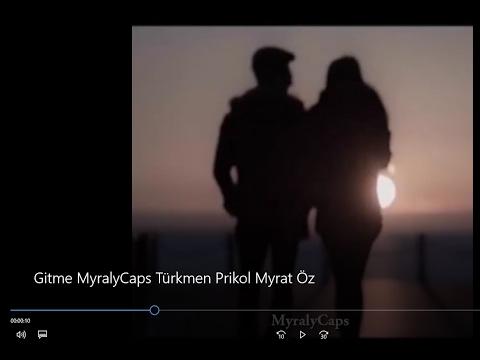 Gitme Myrat Owezow Türkmen Prikol 2017 MyralyCaps