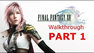 Final Fantasy XIII (PC) Gameplay - Part 1