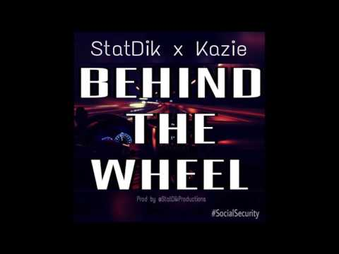 StatDik ft Kazie - Behind The Wheel (Official Audio)