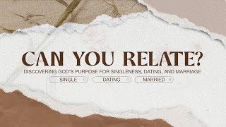 Dating with Purpose // Can you Relate? (Part 3) | Pastor Christina Hanfere