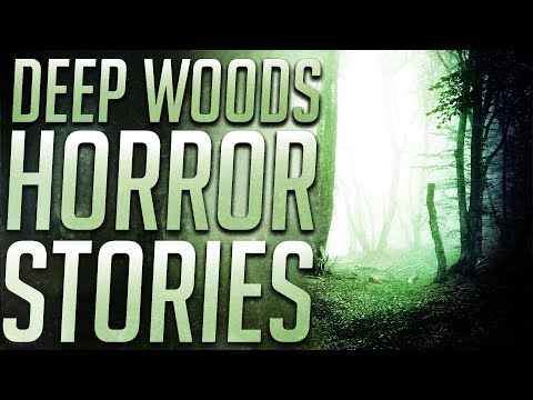 20 TRUE Scary Deep Woods Stories