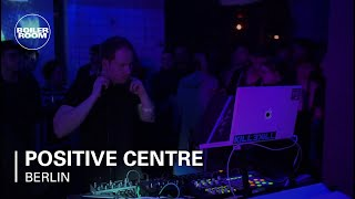 Positive Centre Boiler Room Berlin Live Set