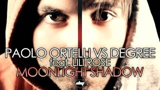 PAOLO ORTELLI vs DEGREE feat. LILI ROSE - Moonlight Shadow