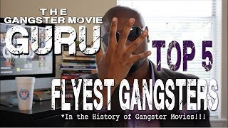 TOP 5 FLYEST Gangsters in Gangster Movie History