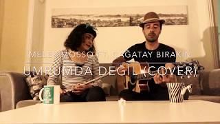 Melek Mosso ft. Çağatay Bırakın - Umrumda değil (cover)
