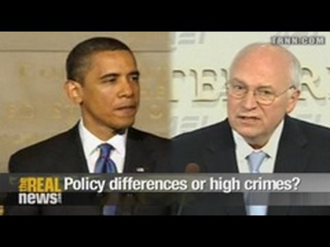 Obama/Cheney - Policy differences or high crimes?