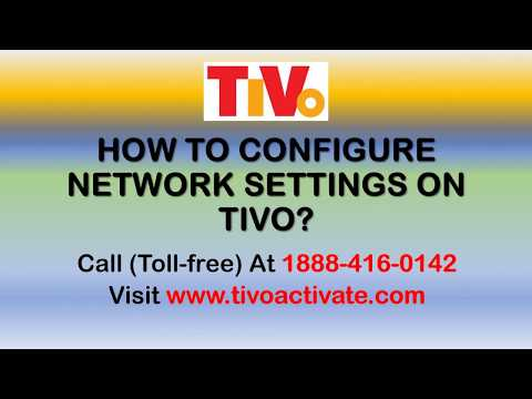 how-to-configure-network-settings-on-tivo?-call-1888-416-0142