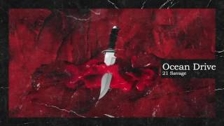 [3.45 MB] 21 Savage & Metro Boomin - Ocean Drive (Official Audio)