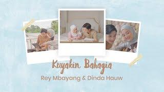 Rey Mbayang & Dinda Hauw - Kuyakin Bahagia (Lirik Video)