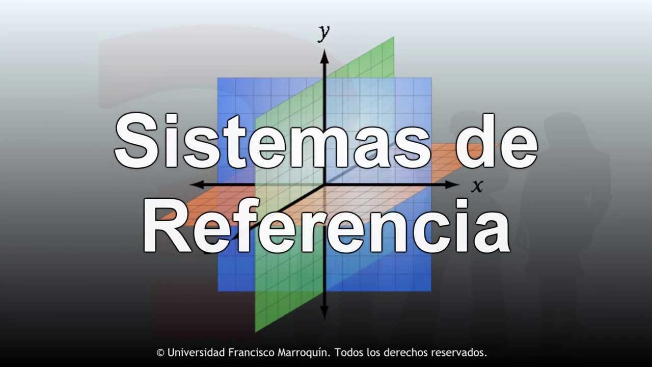 Sistemas de Referencia Parte 1 - YouTube
