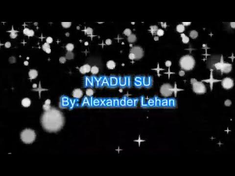 LAGU KAYAN - Nyadui Su (Karaoke)-Alexander Lehan