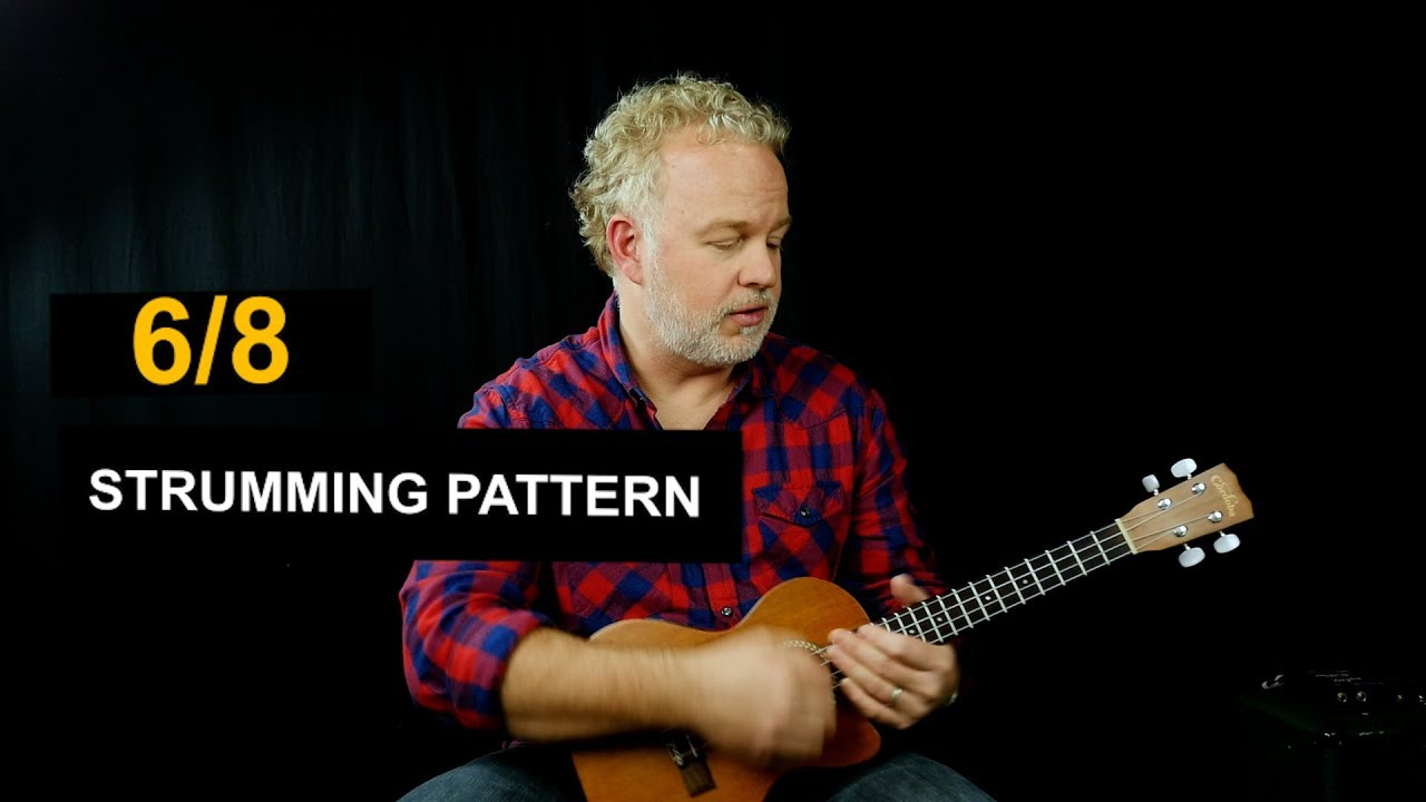 Ukulele Strumming Patterns for 6/8 Time Signature - YouTube