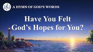 "2020 English Christian Song | ""Have You Felt God's Hopes for You?"""