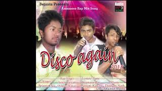 New assamese rap mix song  Disco again by bejanta das