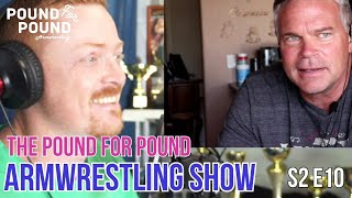 The Pound for Pound Armwrestling Show | Episode 10 | WAL 405 Review