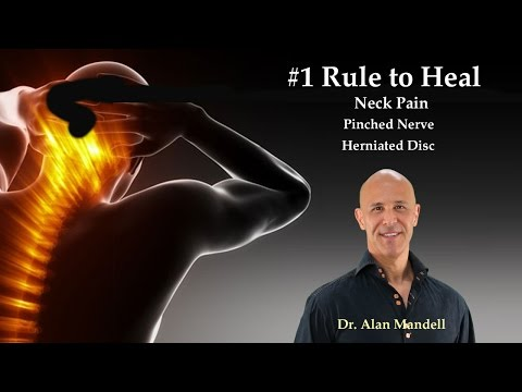 #1 Rule to Heal Neck Pain, Pinched Nerve, Herniated Disc - Dr Mandell