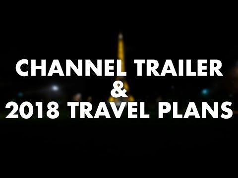 I booked a ONE WAY FLIGHT to SOUTHEAST ASIA | Channel Trailer & 2018 Travel Plans!