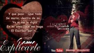 J Alvarez - Como Explicarte [Con Letra] (Original) 2012 ★New Reggaeton 2012★