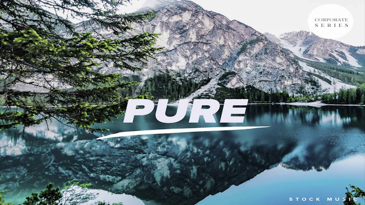 Pure | Corporate Music | Background Music | Stock Music