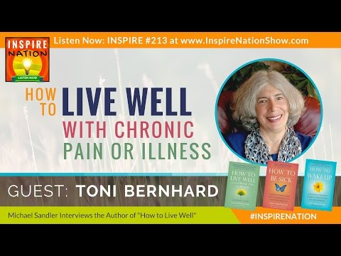 ★ How to Live Well w/ Chronic Pain & Illness | Toni Bernhard | Buddhist Inspired