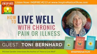 ★ How to Live Well w/ Chronic Pain & Illness | Toni Bernhard | Buddhist Inspired
