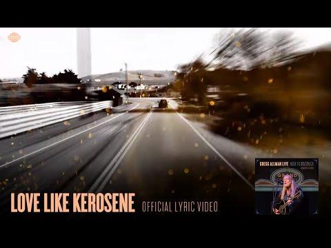 Love Like Kerosene Official Lyric Video Gregg Allman Live Back