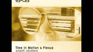 Time In Motion and Flexus - Lakrids