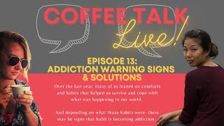 Warning signs of addiction (& Solutions) Episode 13
