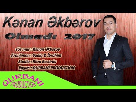 Kenan Ekberov - Olmadi 2017
