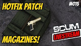 SCUM ► Hotfix Patch + DEagle Magazines // PVP// Explore!  Early Access Gameplay Live Stream #015