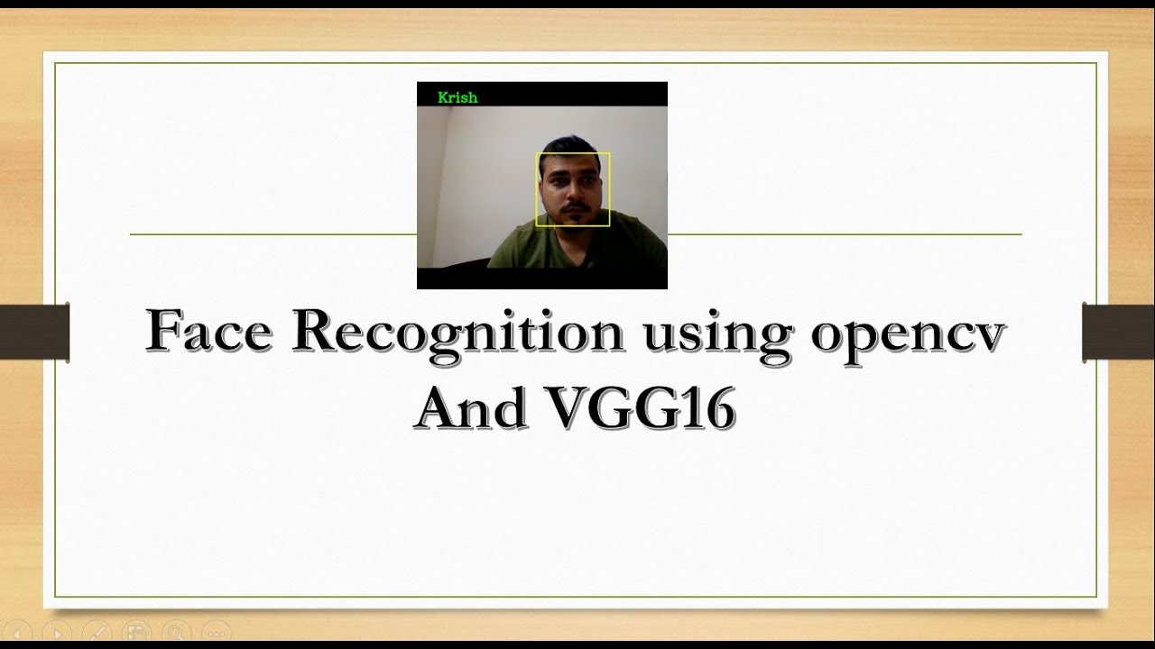 Face Recognition using open CV and VGG 16 Transfer Learning