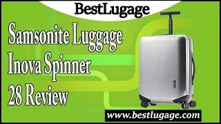 Samsonite Luggage Inova Spinner 28 Review