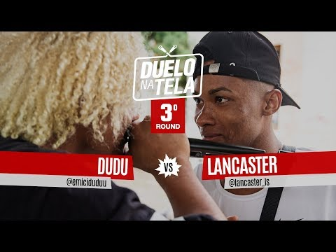 Dudu vs Lancaster (3º Round) - Duelo na Tela #34 - Batevolta
