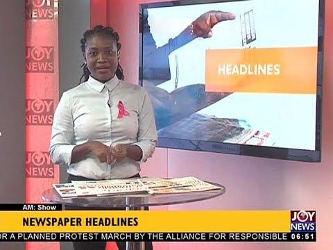 AM Show Newspaper Headlines on JoyNews (26-10-17)
