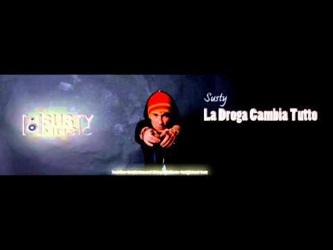 Susty-La Droga Cambia TUTTO