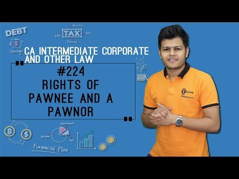 Rights of Pawnee and a Pawnor - Indian Contract Act 1872 - CA Intermediate Corporate Laws