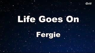 Life Goes On - Fergie Karaoke 【No Guide Melody】 Instrumental