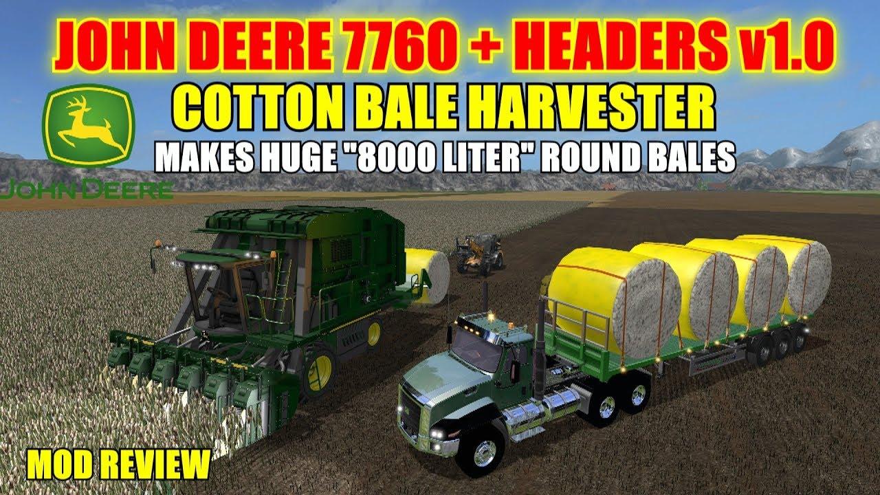 Farming Simulator 17 - John Deere 7760 + Headers v1 0 Cotton Bale Harvester