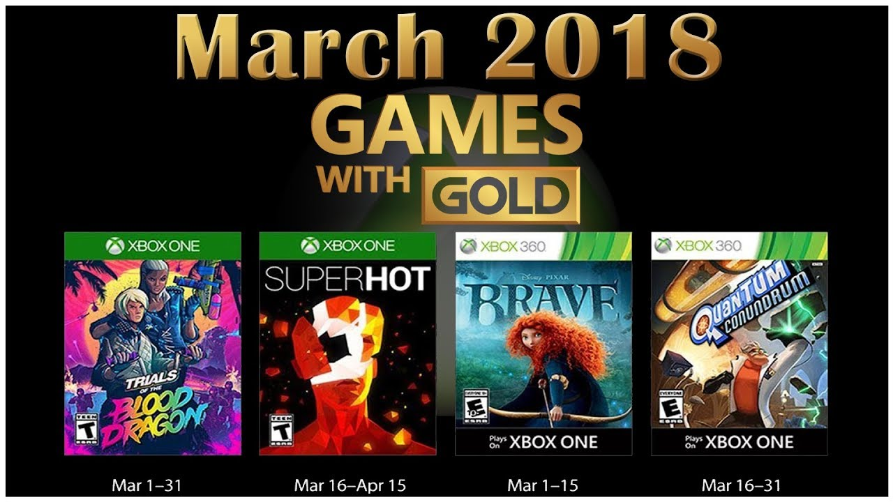 Xbox Live Games With Gold March 2018 Youtube