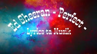 Ed Sheeran - Perfect - lirik musik