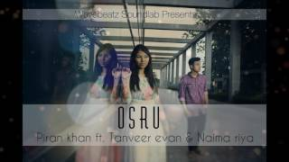 Osru‬ ���শ্রু Piran Khan Ft. Tanveer Evan & Naima Riya