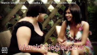 Marcin Siegieńczuk - Sąsiadka z boku [Tom Socket Remix]