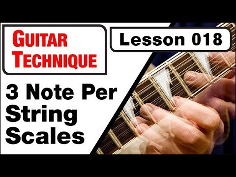 GUITAR TECHNIQUE 018: (3) Note Per String Scales