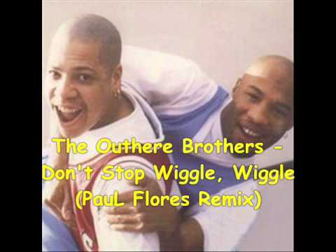 The Outhere Brothers - Don't Stop Wiggle, Wiggle (PauL Flores Remix)