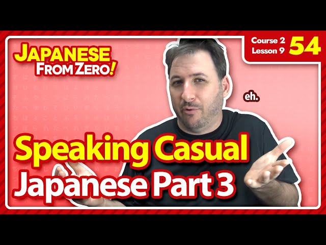 Speaking Casual Japanese [Part 3] TA forms - Japanese From Zero! Video 54