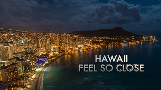 Hawaii 4K - Feel So Close ©