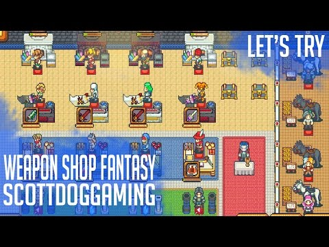 Weapon Shop Fantasy 🗡Gameplay Let's Try Brand New Games - ScottDogGaming