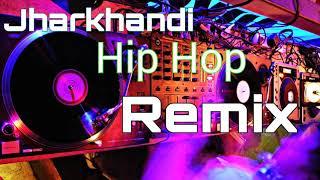 New jharkhandi aadiwaasi song hip hop remix Dj sonu